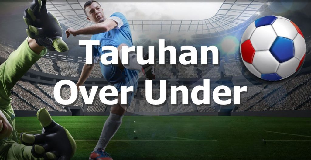 Informasi Lengkap Tentang Taruhan Over Under di Situs Judi Bola Online